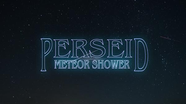 """Stranger Perseids"" Perseid Meteor Shower Timelapse"