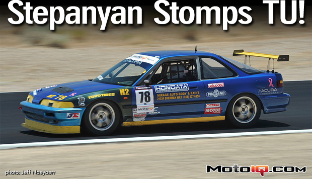 Stepanyan Stomps TU! MPTCC Round 4 Willow Springs