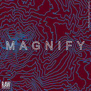 RAW:Austin presents MAGNIFY