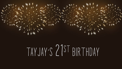 18.09 TayJay's 21st