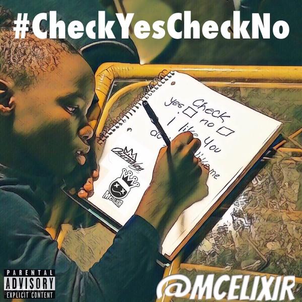 #CheckYesCheckNo - @MCELIXIR.JPG