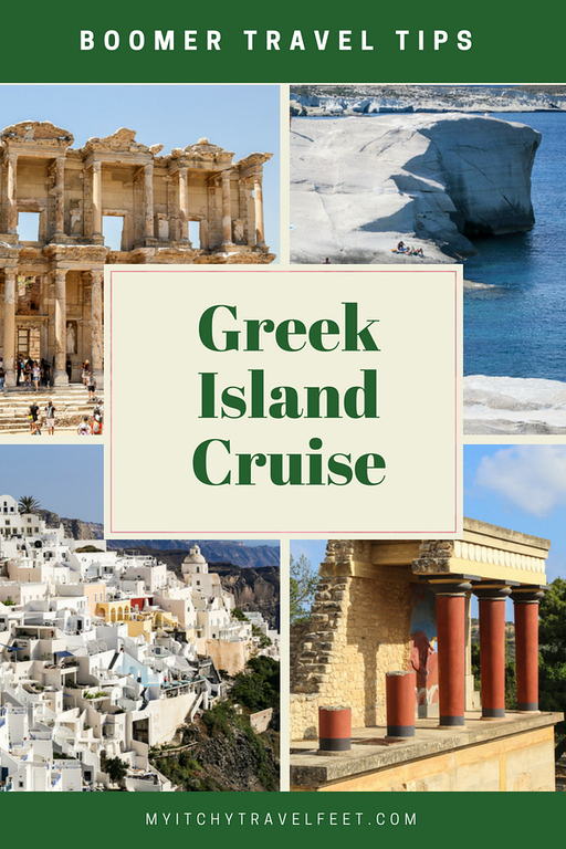 Text on photo: Boomer travel tips for a Greek Island Cruise. Photo: collage of Ephesus, Greek beach, white houses on a hillside above the sea and a temple in Crete