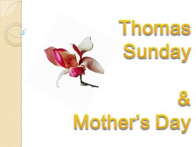 Thomas Sunday & Mother's Day