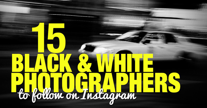 15 Black & White Photographers to Follow on Instagram