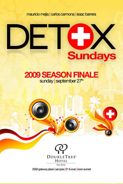 Mauricio Mejia, Carlos Carmona & Isaac Barrera Presents DETOX SUNDAYS 2009 Season Finale @ DoubleTree Hotel-San Jose 9.27.09
