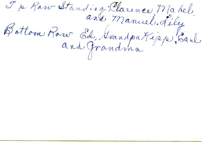 Clarence Mabel Manuel Lily Ed Grandpa Kipp Earl Grandma Kipp Back.jpg