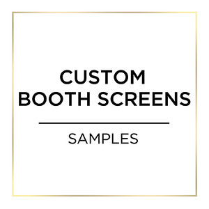 Custom Booth Screen Samples