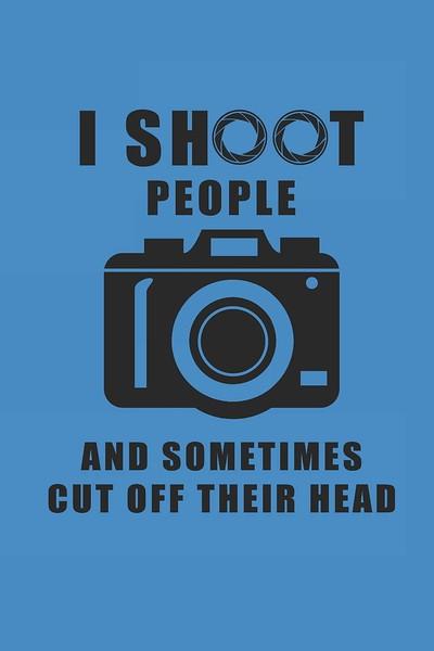 I shoot people - Copy.jpg