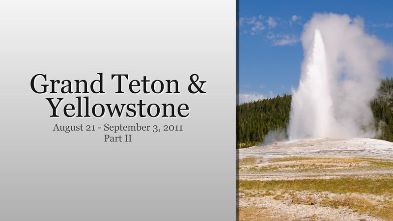 August 2011 / Yellowstone Trip Part II