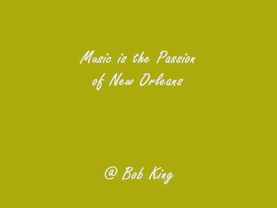 Music is the Passion of New Orleans