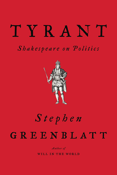 Cover of Tyrant, Shakespeare on Politics