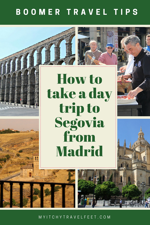 Text on photo: boomer travel tips. How to take a day trip to Segovia from Madrid. Photo collage: roman aqueduct, man cooking, castle in the distance, cathedral building.