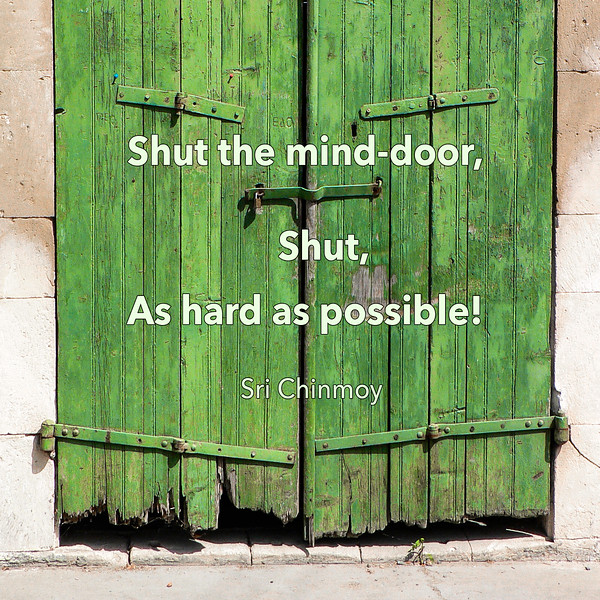 55.shut the mind door.jpg