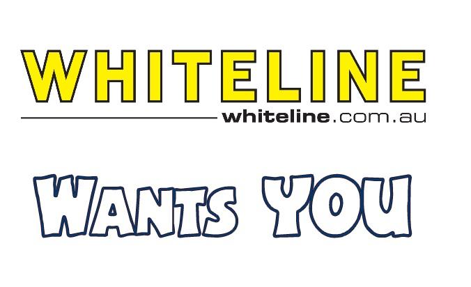 Whiteline wants you