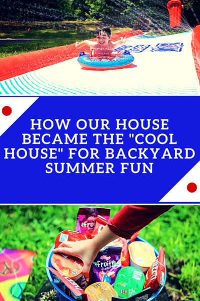 How Our House Became the _Cool House_ For Backyard Summer Fun.png