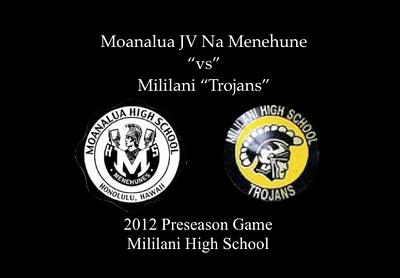 08-11-12 08-11-12 Moanalua JV & Mililani 2012 Preseason Game @ Mililani Kauinana Stadium