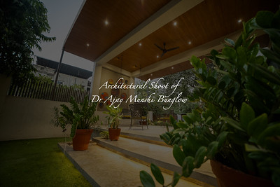 Architectural Shoot of Dr Ajay Munshi Bungalow