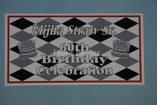 Elijha Straw Sr. 60th Birthday