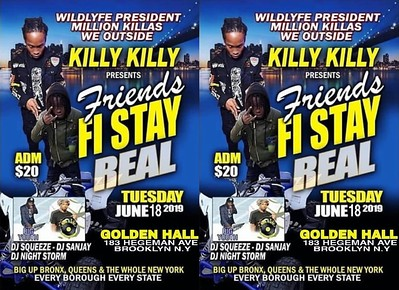 "KILLY KILLY ""FRIEND FI STAY REAL""(0)"