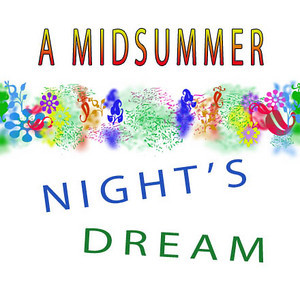 A MIDSUMMER NIGHT'S DREAM! Wonderful! Was it real?
