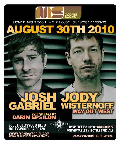 Monday Night Social & Playhouse Hollywood presents JOSH GABRIEL & JODY WISTERNOFF 8.30.10