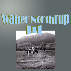 Walter Northrup III