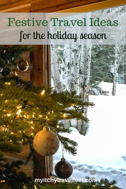 Six Festive Travel Ideas for the Holiday Season