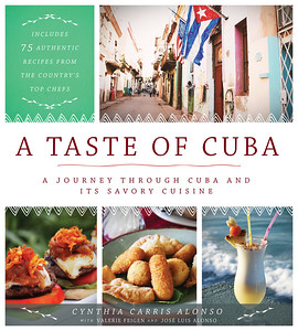 A TASTE OF CUBA: A Journey Through Cuba and Its Savory Cuisines