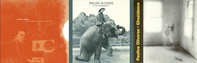 "The Music Of ""Echoes of the Invisible"" (Part 5):  Pauline Oliveros"
