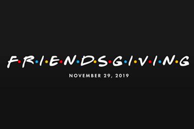 Friendsgiving 11/29/19
