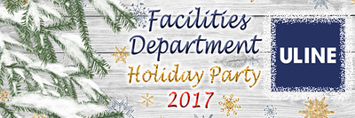 Uline Facilities Department Holiday Party 2017