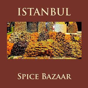 ISTANBUL - THE SPICE BAZAAR