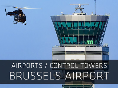 Airports – EBBR/BRU – Brussels Airport – Control Towers