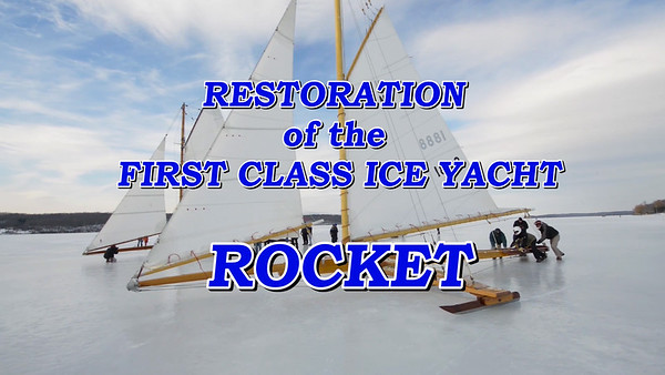 Restoration of the First Class Ice Yacht ROCKET