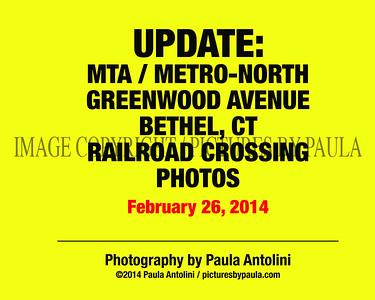UPDATE: MTA/METRO-NORTH GREENWOOD AVENUE RAILROAD CROSSING PHOTOS ~ February 26, 2014