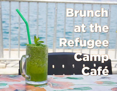 Brunch at the Refugee Camp Cafe - Aug. 15, 2018