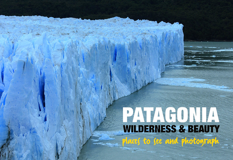 Places to Visit and Photograph in Patagonia