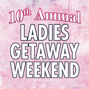 Ladies' Weekend Getaway