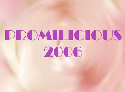 PROMILISIOUS 2006