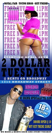 $2 TUESDAY @ BERTS ON BROADWAY G.F.C
