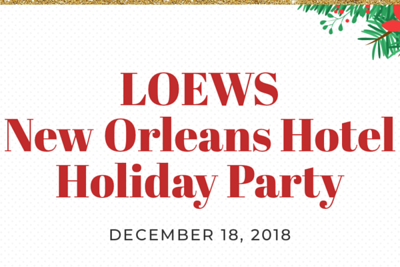 Loews New Orleans Hotel Holiday Party 12/18/18