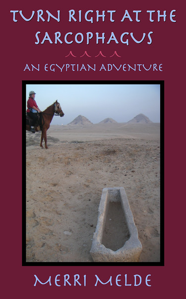Turn Right At The Sarcophagus: An Egyptian Adventure