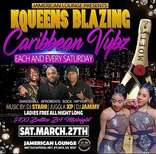 MAR 27th  K QUEENS BLAZING CARIBBEAN VYBZ @ JAMERICAN LOUNGE