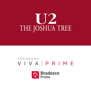 Bradesco Prime | U2 Joshua Tree Tour