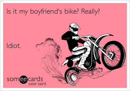 my boyfriends bike meme