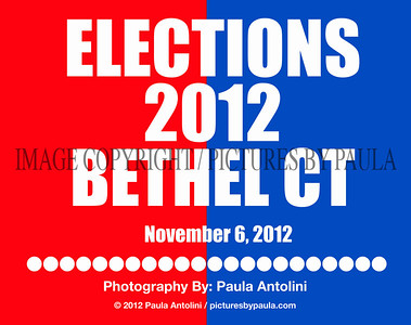 ELECTIONS 2012 BETHEL CT ~ Bethel CT ~ November 6. 2012