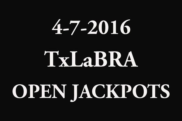 4-7-2016  TxLaBRA  'Open Jackpots'