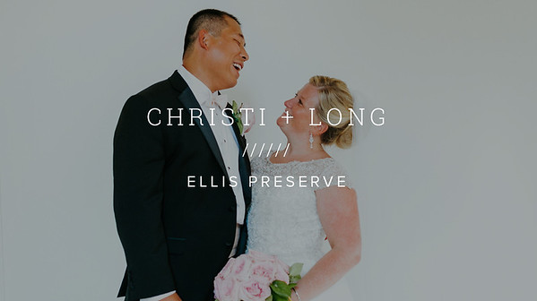 CHRISTI + LONG ////// ELLIS PRESERVE