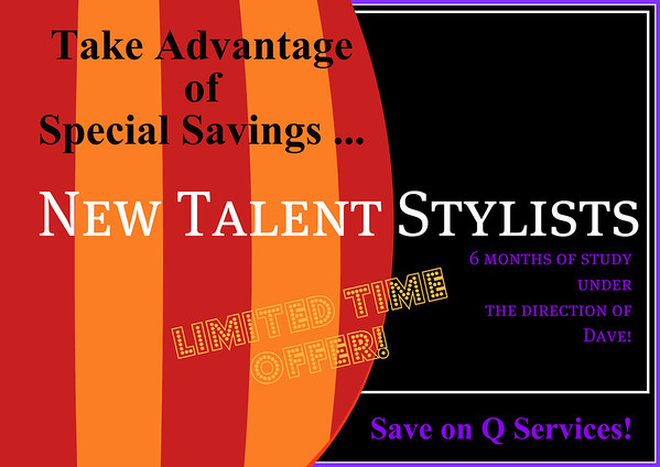 Take advantage of these special savings by our New Talent Stylists