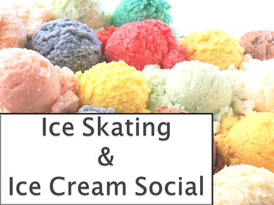 Ice Skating and Ice Cream Social